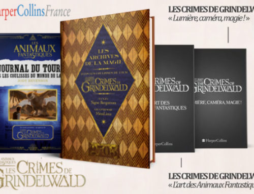 """Les ouvrages de HarperCollins sur les coulisses du film """"Les Animaux Fantastiques : Les Crimes de Grindelwald"""", confirmés en français !"""
